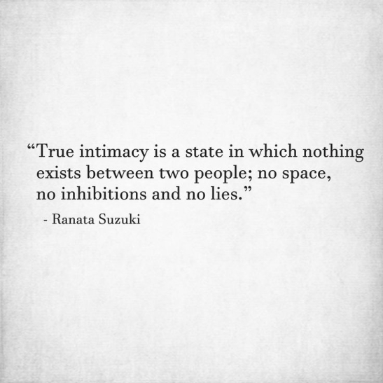 love quotes for him for her true intimacy is a state in